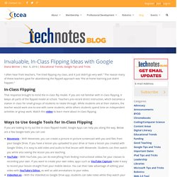 Invaluable, In-Class Flipping Ideas with Google