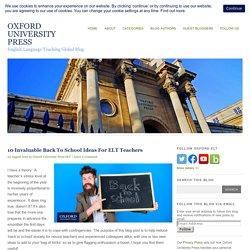 10 Invaluable Back To School Ideas For ELT Teachers