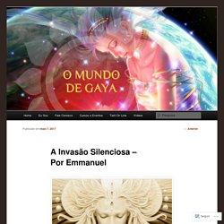 A Invasão Silenciosa – Por Emmanuel
