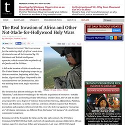 The Real Invasion of Africa and Other Not-Made-for-Hollywood Holy Wars