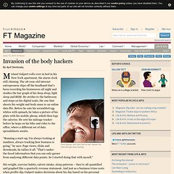 FT Magazine - Invasion of the body hackers