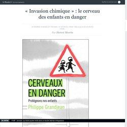 «Invasion chimique» : le cerveau des enfants en danger