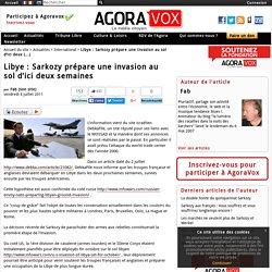 Libye : Sarkozy prépare une invasion au sol d'ici deux semaines