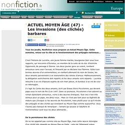 ACTUEL MOYEN ÂGE (47) - Les invasions (des clichés) barbares