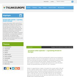 TVLINK EUROPE - Invasive alien species – a growing threat in Europe