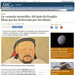 La «armada invencible» del nieto de Genghis Khan que fue destrozada por dos tifones
