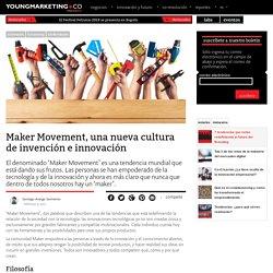 Maker Movement, una nueva cultura de invención e innovaciónYoung Marketing