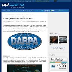 10 Invenções Fantásticas nascidas na DARPA