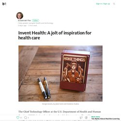Invent Health: A jolt of inspiration/innovation for health care