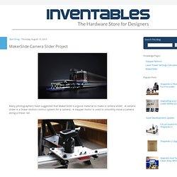 Blog: MakerSlide Camera Slider Project
