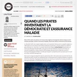 Quand les pirates inventaient la démocratie et l'assurance maladie » Article » OWNI, Digital Journalism