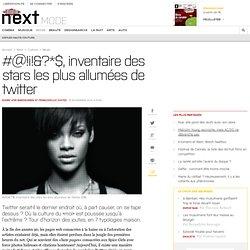 Inventaire des stars les plus allumées de Twitter