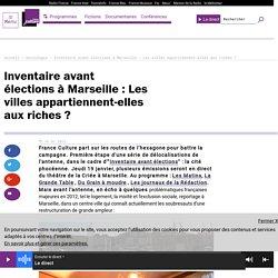 Inventaire avant élections à Marseille : Les villes appartiennent-elles aux riches ?