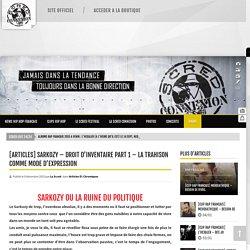 [ARTICLES] SARKOZY – DROIT D'INVENTAIRE PART 1 – La Trahison comme mode d'expression