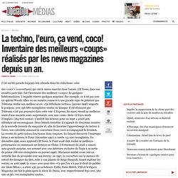 La techno, l'euro, ça vend, coco! Inventaire des meilleurs «coups» réalisés par les news magazines depuis un an.
