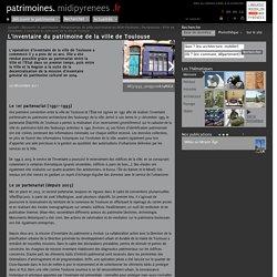 L'inventaire du patrimoine de la ville de Toulouse: patrimoine.midipyrenees.fr