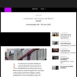 inventaire : les tuyaux de Berlin