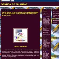 """""""INVENTARIOS, TIPOS DE INVENTARIOS, ADMINISTRACION DE LOS INVENTARIOS Y CAMBIOS EN LAS CONDICIONES DE CREDITOS"""""""