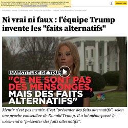 "Ni vrai ni faux : l'équipe Trump invente les ""faits alternatifs"" - 23 janvier 2017"