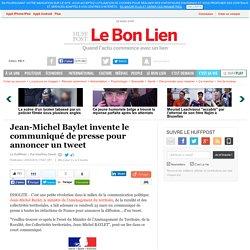 Jean-Michel Baylet invente le communiqué de presse pour annoncer un tweet