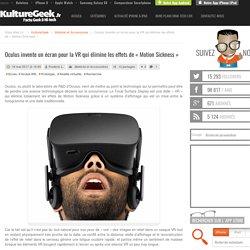Oculus invente un écran pour la VR qui élimine les effets de «Motion Sickness»