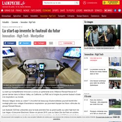 La start-up invente le fauteuil du futur - 23/01/2016 - ladepeche.fr