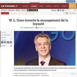 W.L.Gore invente le management de la loyauté