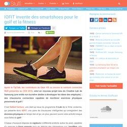 IOFIT invente des smartshoes pour le golf et la fitness