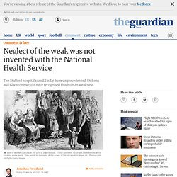 Neglect of the weak was not invented with the National Health Service