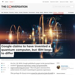 Google claims to have invented a quantum computer, but IBM begs to differ