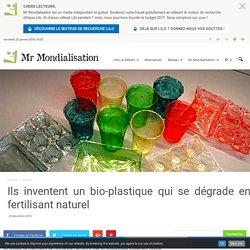 Ils inventent un bio-plastique qui se dégrade en fertilisant naturel