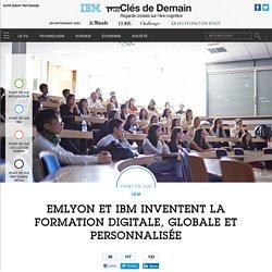 EMLYON et IBM inventent la formation digitale, globale et personnalisée - Point de vue IBM