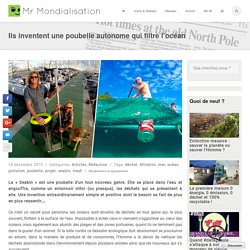 Ils inventent une poubelle autonome qui filtre l'océan