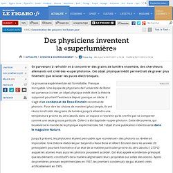 Sciences : Des physiciens inventent la «superlumière»