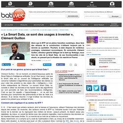 « La Smart Data, ce sont des usages à inventer », Clément Guillon - 21/06/17
