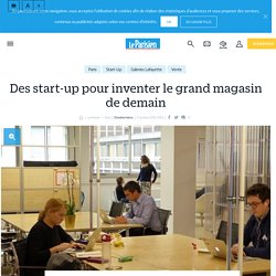 Des start-up pour inventer le grand magasin de demain - le Parisien