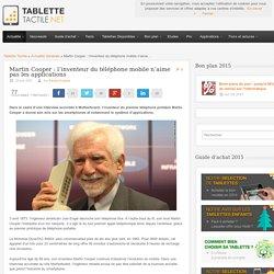 Martin Cooper : l'inventeur du téléphone mobile n'aime pas les applications