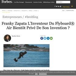 Franky Zapata L'Inventeur Du Flyboard® Air Bientôt Privé De Son Invention ?