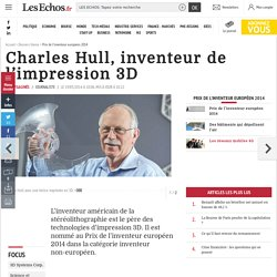 Charles Hull, inventeur de l'impression 3D, Dossiers thema