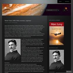 Nikola Tesla (1856-1943) inventeur, ingénieur
