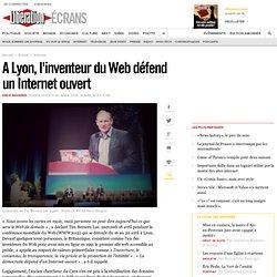 A Lyon, l'inventeur du Web défend un Internet ouvert