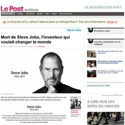Mort de Steve Jobs, l'inventeur qui voulait changer le monde - Soniscott Faravener sur LePost.fr (08:31)