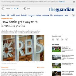 How banks get away with inventing profits | Gordon Kerr | Comment is free