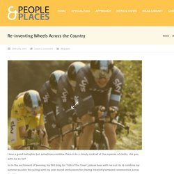 Re-inventing Wheels Across the Country - People & Places