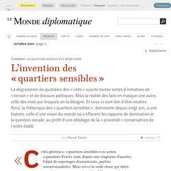 L'invention des « quartiers sensibles », par Sylvie Tissot (Le Monde diplomatique, octobre 2007)