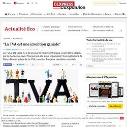 """""""La TVA est une invention géniale"""""""