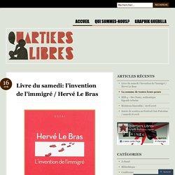 Livre du samedi: l'invention de l'immigré / Hervé Le Bras