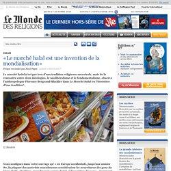 «Le marché halal est une invention de la mondialisation» - A la Une