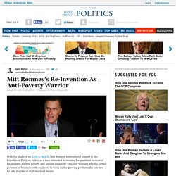 Mitt Romney's Re-Invention As Anti-Poverty Warrior