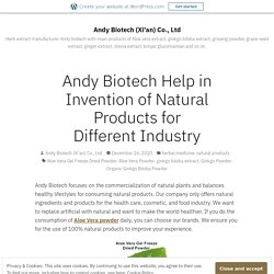Andy Biotech Help in Invention of Natural Products for Different Industry – Andy Biotech (Xi'an) Co., Ltd